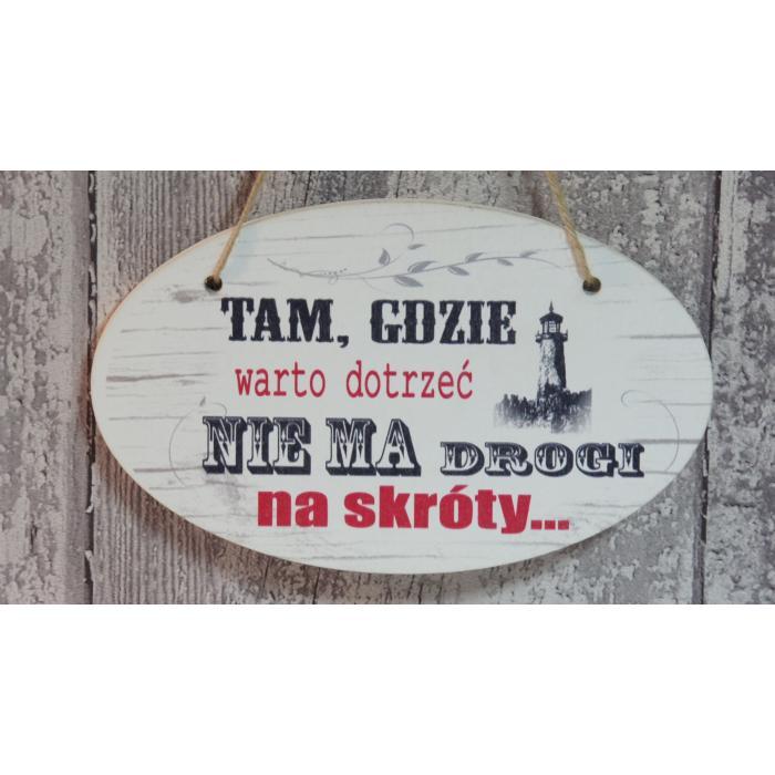 """TABLICZKA """"TAM GDZIE WARTO DOTRZEĆ..."""""""