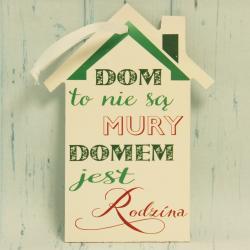 Tabliczka, Dom to nie są mury domem jest rodzina